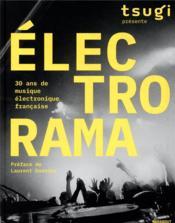 Électrorama ; 30 ans de musique électronique française - Couverture - Format classique