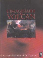 L'imaginaire du volcan [actes du colloque, decembre 2001, universite de la reunion] - Intérieur - Format classique