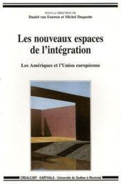Les nouveaux espaces de l'intégration ; les amériques et l'union européenne - Couverture - Format classique