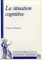 La situation cognitive - Couverture - Format classique