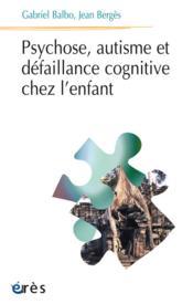 Psychose, autisme et défaillance cognitive chez l'enfant - Couverture - Format classique
