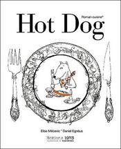 Hot dog ou comment cuisiner les animaux de tout poële avec des illustrations de Daniel Egneus - Intérieur - Format classique