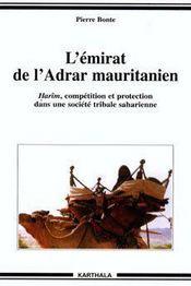 L'émirat de l'Adar mauritanien ; Harim, compétition et protection dans une société tribale saharienne - Couverture - Format classique