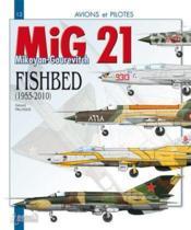 Mig 21 ; fishbed (1955-2010) - Couverture - Format classique