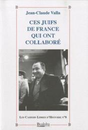 Ces juifs de France qui ont collaboré - Couverture - Format classique