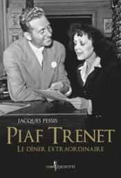 Piaf-Trenet, le dîner extraordinaire - Couverture - Format classique