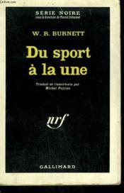 Du Sport A La Une ( Conant ). Collection : Serie Noire N° 724 - Couverture - Format classique