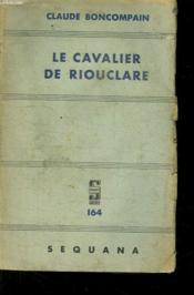 Le Cavalier De Riouclare. Collection Sequena. - Couverture - Format classique