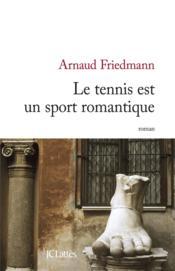 Le tennis est un sport romantique - Couverture - Format classique