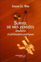 Survol De Mes Pensees - Atheisme Et Philosophie Poetiques - Couverture - Format classique