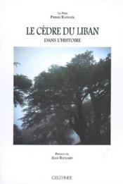 Le cedre du liban dans l'histoire preface de jean richard - Couverture - Format classique