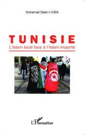 Tunisie, l'islam local face à l'islam importé - Couverture - Format classique
