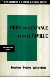 Droit De L'Enfance Et De La Famille - Legislation Doctrine Jurisprudence. - Couverture - Format classique