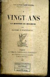 A Vingt Ans La Question Du Bonheur. - Couverture - Format classique