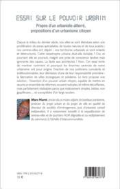 Essai sur le pouvoir urbain ; propos d'un urbaniste atterré, propositions d'un urbaniste citoyen - 4ème de couverture - Format classique
