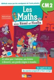 Rémi et Ficelle ; mathématiques ; CM2 ; cahier d'entraînement (édition 2017) - Couverture - Format classique
