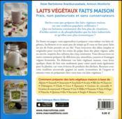 Laits végétaux faits maison ; frais, non pasteurisés et sans conservateurs - 4ème de couverture - Format classique