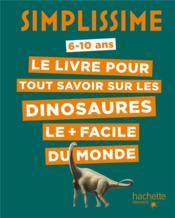 Simplissime ; le livre pour tout savoir sur les dinosaures le + facile du monde - Couverture - Format classique
