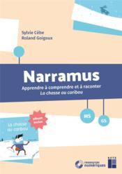 Narramus ; apprendre à comprendre et à raconter La chasse au caribou (édition 2018) - Couverture - Format classique