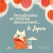Groudoudou et Ptititie découvrent... le Japon - Couverture - Format classique