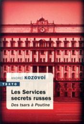 Les services secrets russes ; des tsars à Poutine - Couverture - Format classique