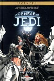 Star Wars - légendes - la genèse des Jedi ; INTEGRALE T.1 A T.3 - Couverture - Format classique