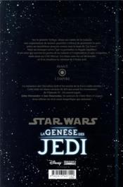 Star Wars - légendes - la genèse des Jedi ; INTEGRALE T.1 A T.3 - 4ème de couverture - Format classique