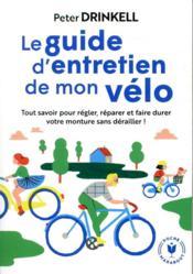 Le guide d'entretien de mon vélo ; tout savoir pour prendre soin de votre compagnon de route - Couverture - Format classique