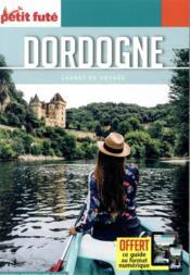 GUIDE PETIT FUTE ; CARNETS DE VOYAGE ; Dordogne (édition 2021) - Couverture - Format classique
