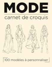Carnet de mode : cahier de croquis à spirale 100 silhouettes pour styliste modéliste - Couverture - Format classique