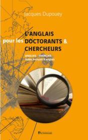 L'anglais des doctorants et des chercheurs - l'anglais pour les doctorants et les chercheurs - Couverture - Format classique