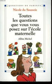 Toutes les questions que vous vous posez sur l'école maternelle - Couverture - Format classique