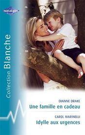 Une famille en cadeau ; idylle aux urgences - Intérieur - Format classique