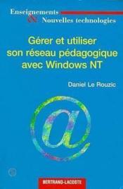 Gerer Son Reseau Pedagog /Windows Nt - Couverture - Format classique