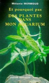 Plantes dans mon aquarium et pourquoi - Couverture - Format classique