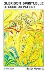 Guerison spirituelle ; le guide du patient - Couverture - Format classique