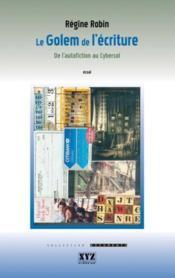 Le Golem De L'Ecriture. De L'Autofiction Au Cybersoi - Couverture - Format classique