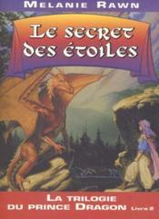 Prince Dragon T.2 ; le secret des étoiles - Couverture - Format classique