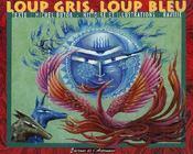 Loup gris, loup bleu - Couverture - Format classique