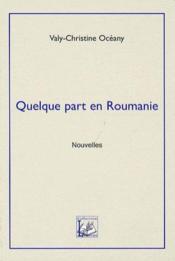 Quelque part en Roumanie - Couverture - Format classique