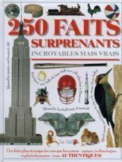 250 Faits Surprenants Incroyables Mais Vrais - Couverture - Format classique