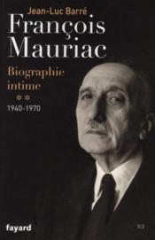 telecharger Francois Mauriac – biographie intime t.2 – 1940-1970 livre PDF/ePUB en ligne gratuit