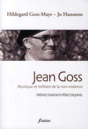 Jean Goss, mystique et militant de la non-violence - Couverture - Format classique
