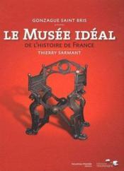 Le musée idéal de l'histoire de France - Couverture - Format classique