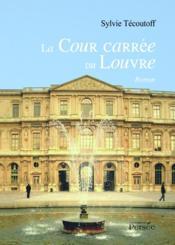 La cour carrée du Louvre - Couverture - Format classique