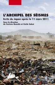 L'archipel des séismes ; écrire au Japon après la catastrophe de 11 mars 2011 - Couverture - Format classique