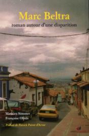 Marc Beltra ; roman autour d'une disparition - Couverture - Format classique