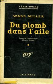 Du Plomb Dans L'Aile. ( The Killer ). Collection : Serie Noire Avec Jaquette N° 138 - Couverture - Format classique