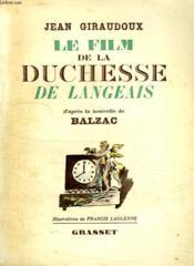 Le Film De La Duchesse De Langeais.D Apres La Nouvelle De Balzac. - Couverture - Format classique