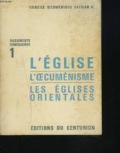 Documents Conciliares I. L'Eglise - L'Oecumenisme - Les Eglises Orientales. - Couverture - Format classique